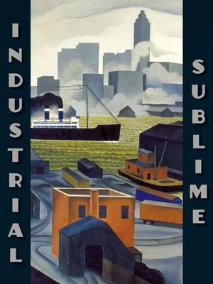 Industrial Sublime by Bartholomew F. Bland