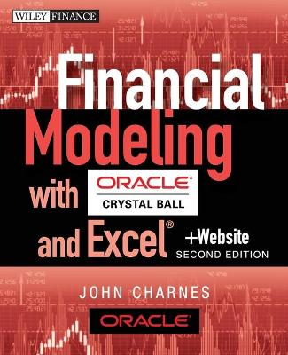 Financial Modeling with Crystal Ball and Excel by John Charnes