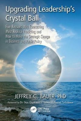 Upgrading Leadership's Crystal Ball by Jeffrey C. Bauer