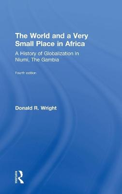 The World and a Very Small Place in Africa by Donald R. Wright
