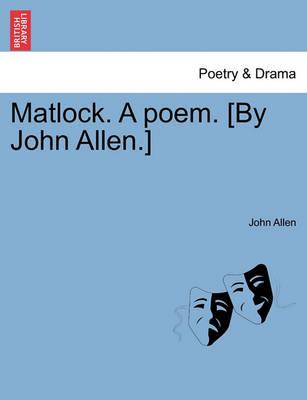 Matlock. a Poem. [By John Allen.] book