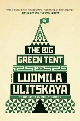 The Big Green Tent by Ludmila Ulitskaya