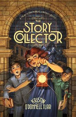 The Story Collector: A New York Public Library Book by Kristin O'Donnell Tubb