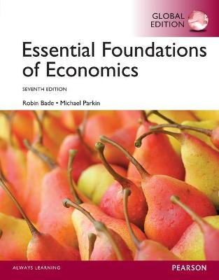 Essential Foundations of Economics, Global Edition by Robin Bade