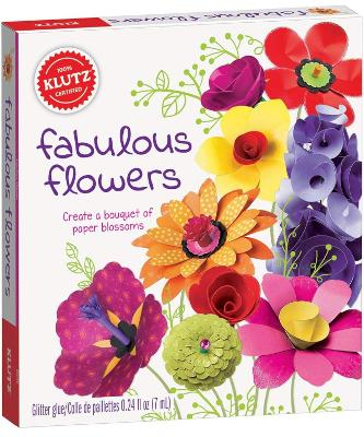 Fabulous Flowers by Editors of Klutz