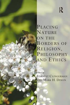 Placing Nature on the Borders of Religion, Philosophy and Ethics book