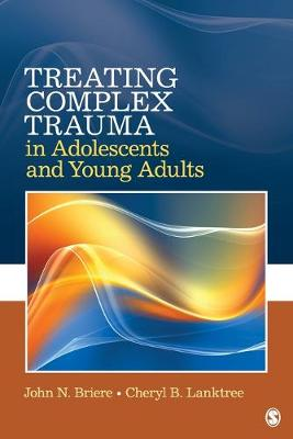 Treating Complex Trauma in Adolescents and Young Adults by Cheryl B. Lanktree