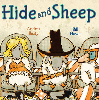 Hide and Sheep by Andrea Beaty