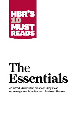 HBR'S 10 Must Reads: The Essentials by Peter F. Drucker