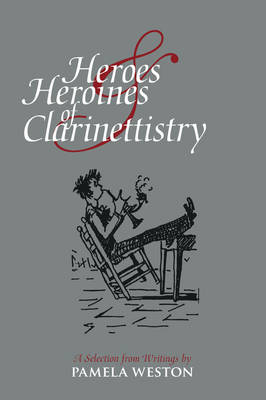 Heroes and Heroines of Clarinettistry book