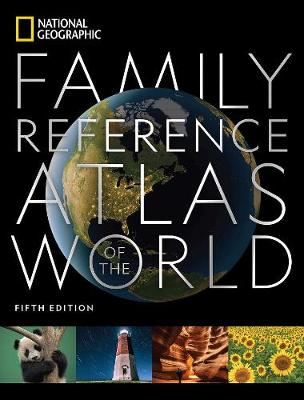 National Geographic Family Reference Atlas, 5th Edition by National Geographic