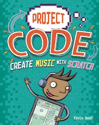 Project Code: Create Music with Scratch by Kevin Wood