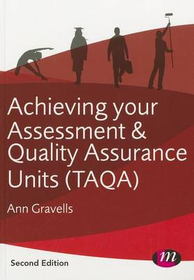 Achieving your Assessment and Quality Assurance Units (TAQA) by Ann Gravells