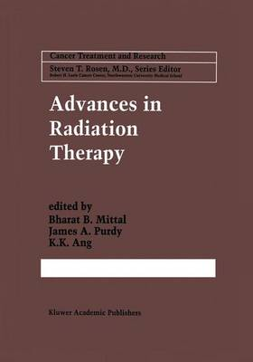 Advances in Radiation Therapy by Bharat B. Mittal