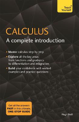 Calculus: A Complete Introduction book
