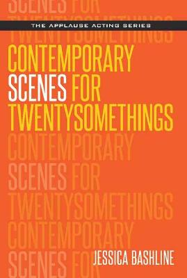 Contemporary Scenes for Twentysomethings by Jessica Bashline