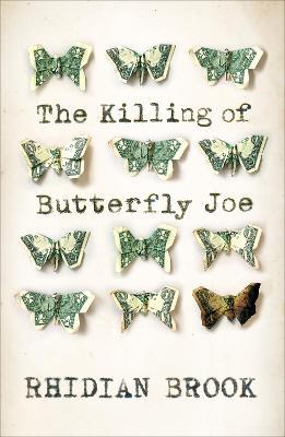 The Killing of Butterfly Joe by Rhidian Brook