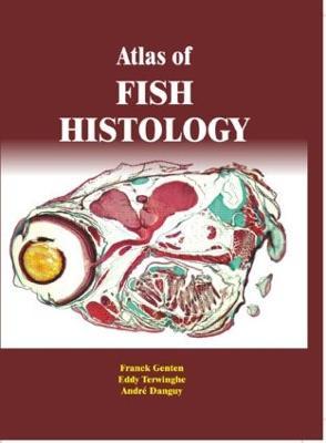 Atlas of Fish Histology by Franck Genten
