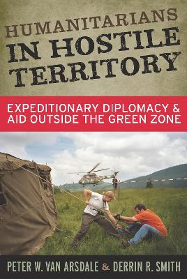 Humanitarians in Hostile Territory by Peter W. van Arsdale