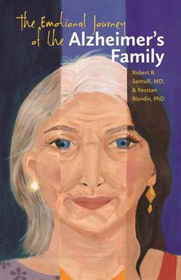 The Emotional Journey of the Alzheimer's Family by Robert B. Santulli