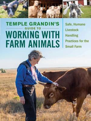 Temple Grandin's Guide to Working With Farm Animals by Grandin Temple