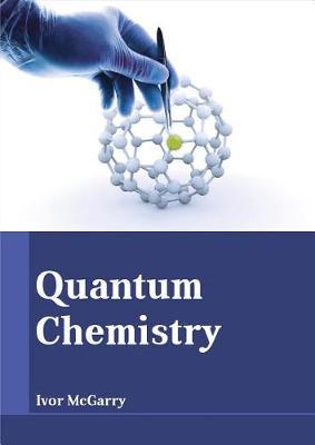 Quantum Chemistry by Ivor McGarry