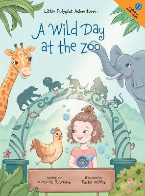 A Wild Day at the Zoo: Children's Picture Book by Victor Dias de Oliveira Santos