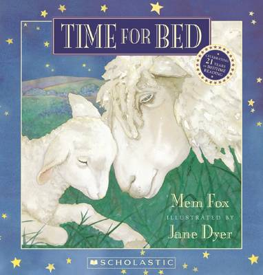 Time for Bed 21st Anniversary Edition by Mem Fox