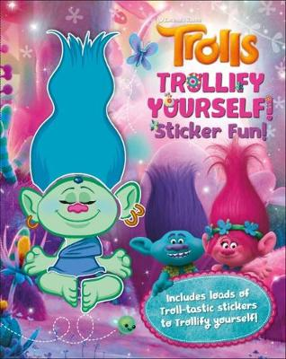 Trolls Trollify Yourself! Sticker Fun! by DreamWorks: Trolls