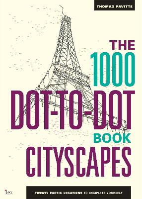 1000 Dot-to-Dot Book: Cityscapes by Thomas Pavitte