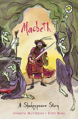 A Shakespeare Story: Macbeth by Andrew Matthews