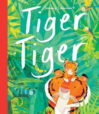 Tiger Tiger by Jonny Lambert
