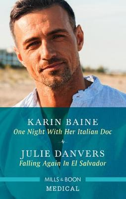 One Night with Her Italian Doc/Falling Again in El Salvador book