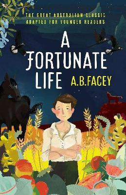 A Fortunate Life: Edition for Young Readers by A B Facey