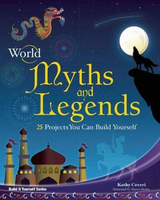 World Myths and Legends by Kathy Ceceri