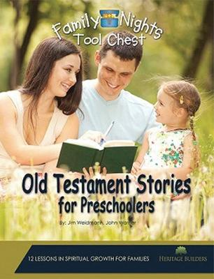 Family Nights Tool Chest: Old Testament Stories for Preschoolers by John Warner
