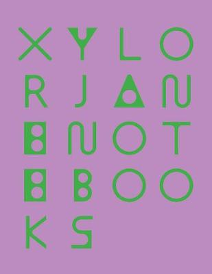 Xylor Jane: Notebooks by Xylor Jane