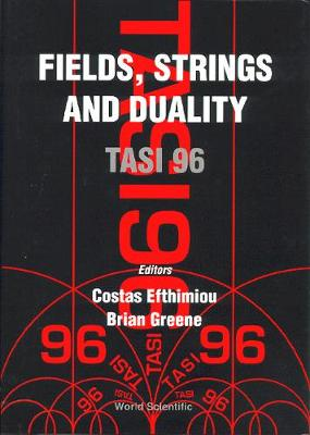 Fields, Strings and Duality by Brian Greene