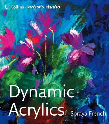 Dynamic Acrylics by Soraya French