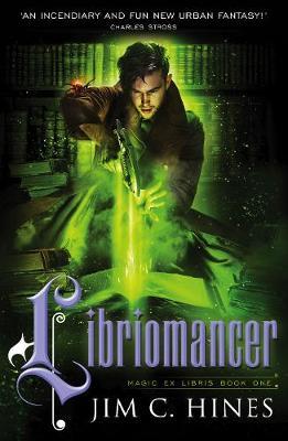Libriomancer by Jim C Hines