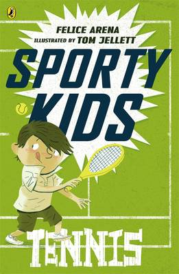 Sporty Kids: Tennis! by Felice Arena