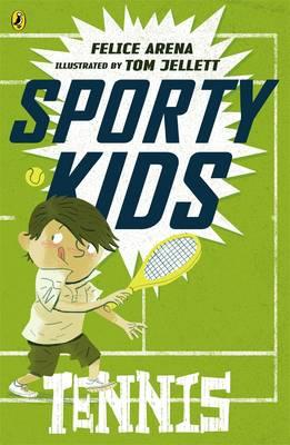 Sporty Kids: Tennis! by Felice Arena