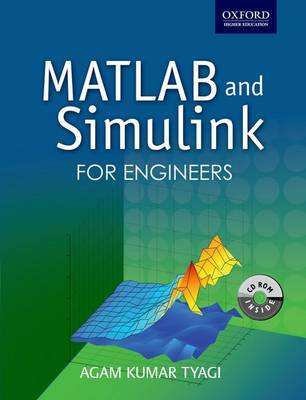 MATLAB and SIMULINK for Engineers by Agam Kumar Tyagi