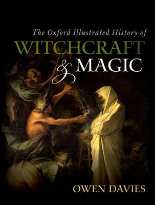 Oxford Illustrated History of Witchcraft and Magic by Owen Davies