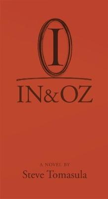 IN & OZ by Steve Tomasula