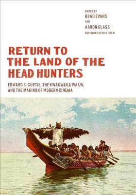 Return to the Land of the Head Hunters by Brad Evans