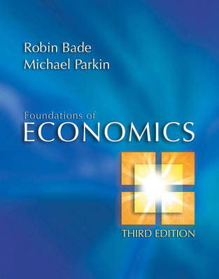 Foundations of Economics plus MyEconLab in CourseCompass plus eBook Student Access Kit by Robin Bade