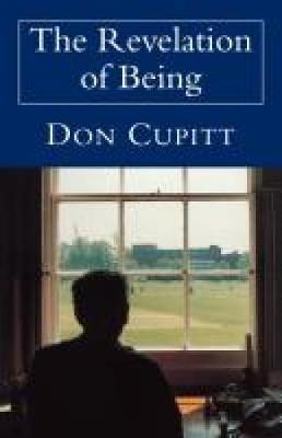The Revelation of Being by Don Cupitt