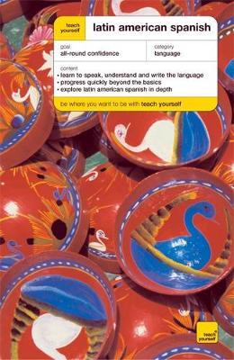 Teach Yourself Latin American Spanish Book/Double CD Pack by Juan Kattan-Ibarra