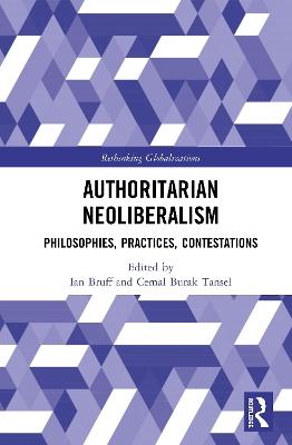 Authoritarian Neoliberalism: Philosophies, Practices, Contestations book